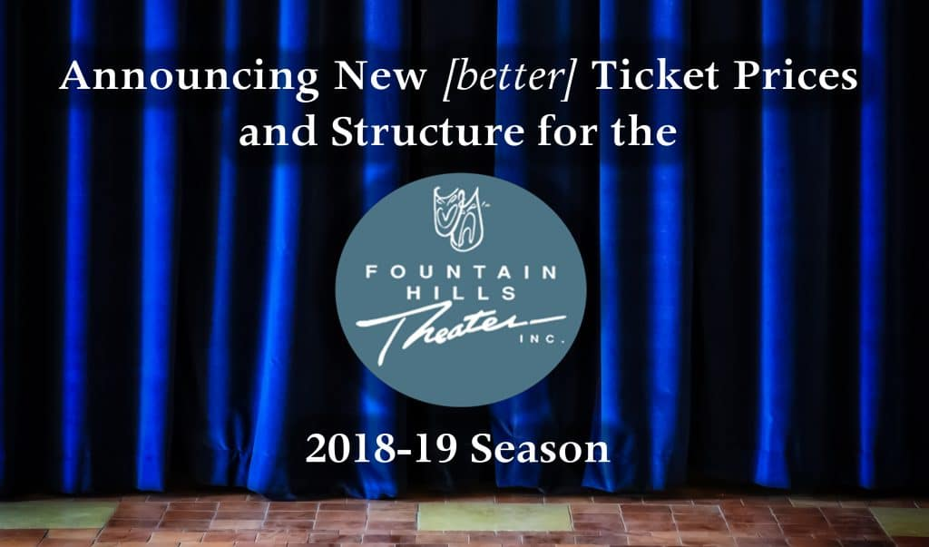 Fountain Hills Theater Announces New Pricing 2018-19 Season